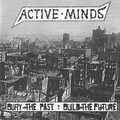 ACTIVE MINDS - Bury The Past, Build The Future EP