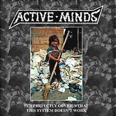 ACTIVE MINDS - It´s Perfectly Obvious That This System Doesn´t Work LP