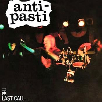 ANTI-PASTI - The Last Call ... LP