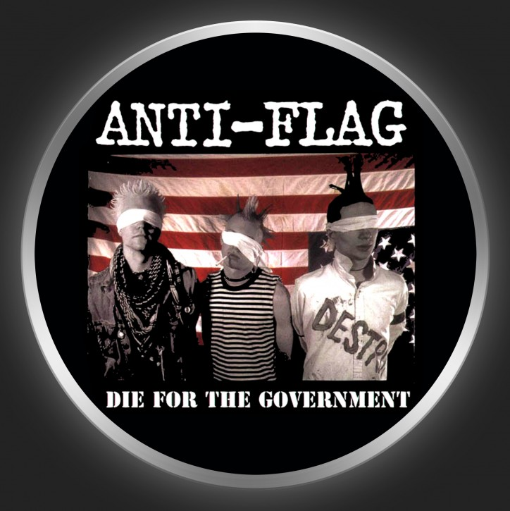 ANTI-FLAG - Die For Your Government Button