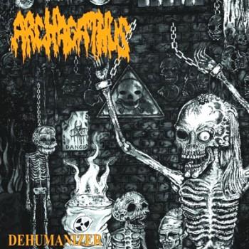ARCHAGATHUS - Dehumanizer LP