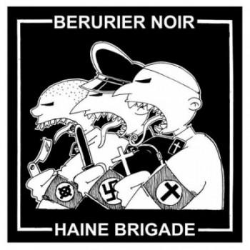 BERURIER NOIR / HAINE BRIGADE - Split EP
