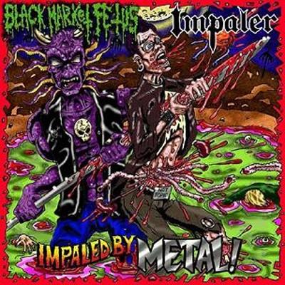 BLACK MARKET FETUS / IMPALER - Split EP
