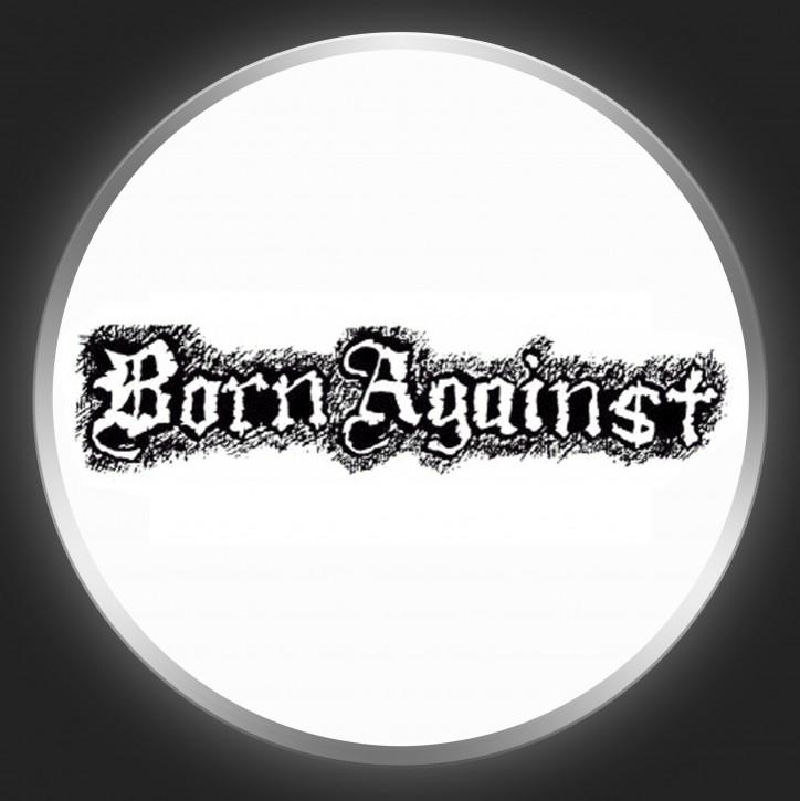 BORN AGAINST - Black Logo On White Button