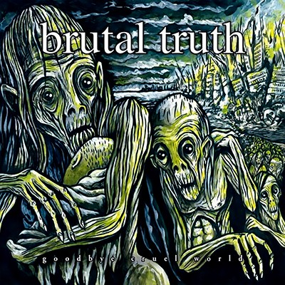 BRUTAL TRUTH - Goodbye Cruel World 3 x LP