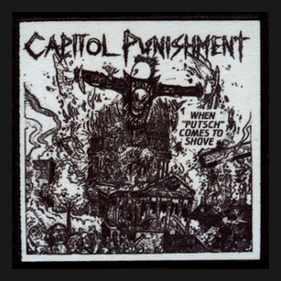 CAPITOL PUNISHMENT - When Putsch Comes To Shove Patch