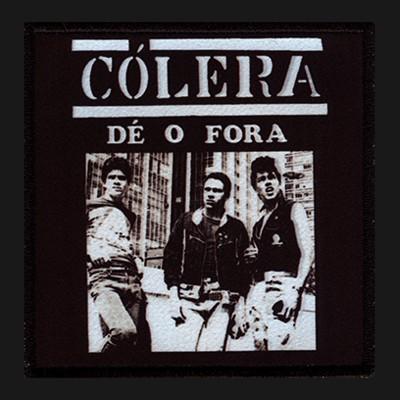 CÓLERA - Dé Of Fora Patch