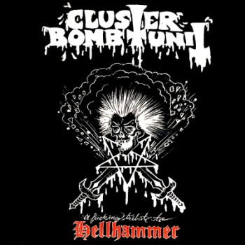 CLUSTER BOMB UNIT - A Fucking Tribute To HELLHAMMER EP