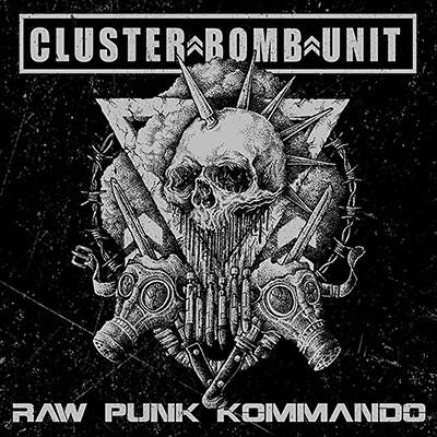 CLUSTER BOMB UNIT - Raw Punk Kommando EP