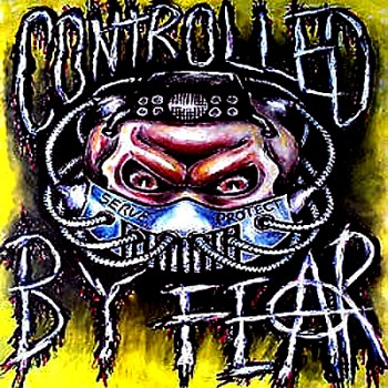 CONTROLLED BY FEAR - The Only Good Cop ... Is A Dead One LP