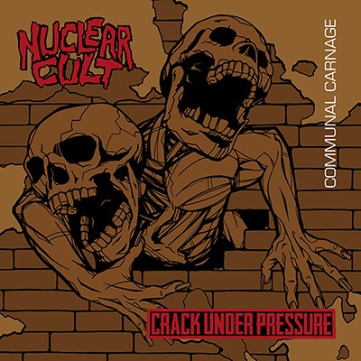 CRACK UNDER PRESSURE / NUCLEAR CULT - Communal Carnage Split LP