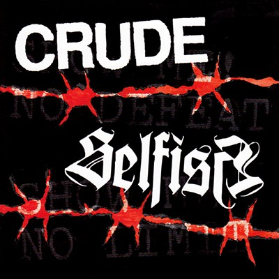 CRUDE / SELFISH - Split EP