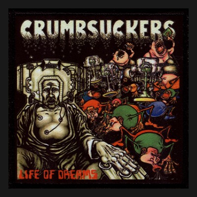 CRUMBSUCKERS - Life Of Dreams Patch