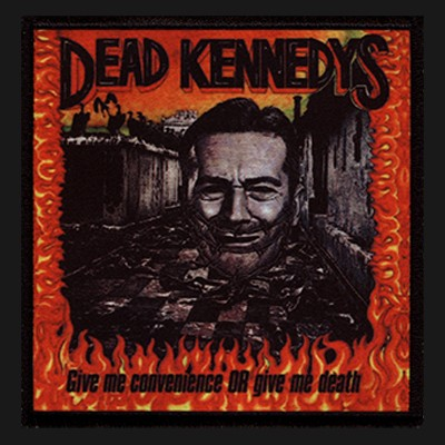 DEAD KENNEDYS - Give Me Convenience Or Give Me Death Patch