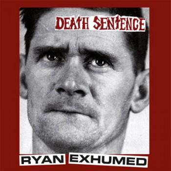 DEATH SENTENCE - Ryan Exhumed LP