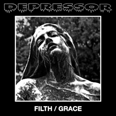 DEPRESSOR - Filth / Grace LP