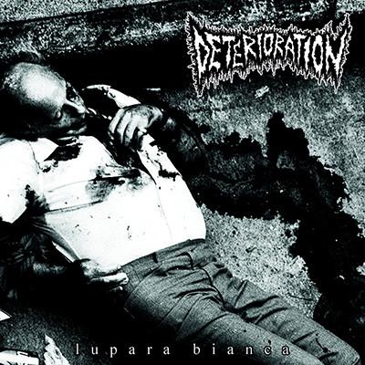 DETERIORATION - Lupara Bianca LP