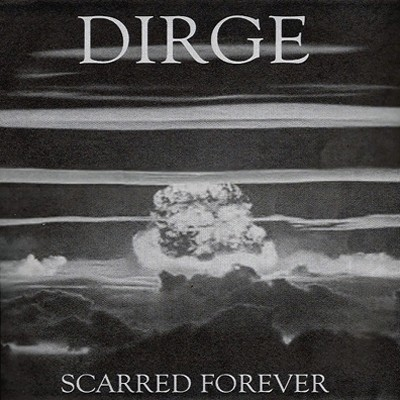 DIRGE - Scarred Forever LP
