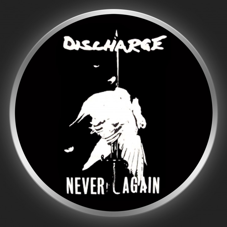 DISCHARGE - Never Again Button