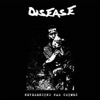 DISEASE - Neverending War Crimes LP