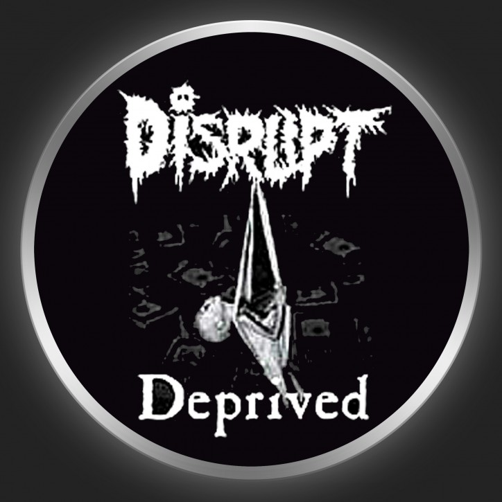 DISRUPT - Deprived Button
