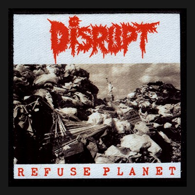 DISRUPT - Refuse Planet Patch