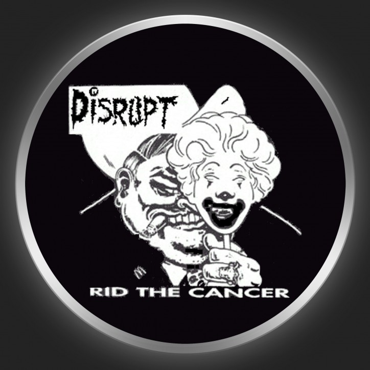 DISRUPT - Rid The Cancer Button
