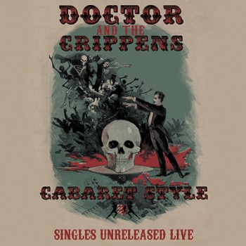 DOCTOR AND THE CRIPPENS - Cabaret Style 2 x LP + CD