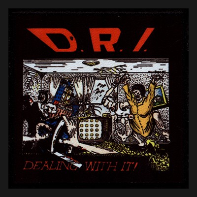 D.R.I. - Dealing With It ! Patch