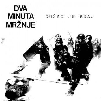 DVA MINUTA MRZNJE - Dosao Je Kraj EP