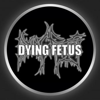 DYING FETUS - White Logo On Black Button