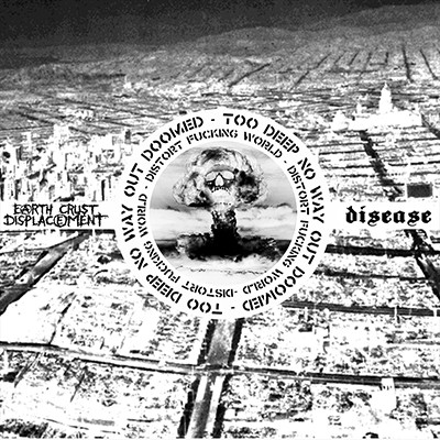 EARTH CRUST DISPLACEMENT / DISEASE - Distort The World Split LP