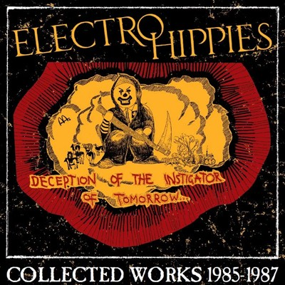 ELECTRO HIPPIES - Deception Of ... : Collected Works 1985 - 1987 2 x LP + CD