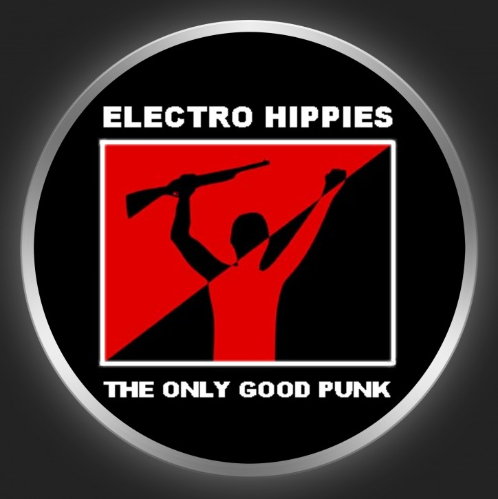 ELECTRO HIPPIES - The Only Good Punk Button