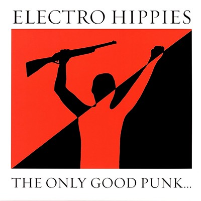 ELECTRO HIPPIES - The Only Good Punk ... Is A Dead One LP