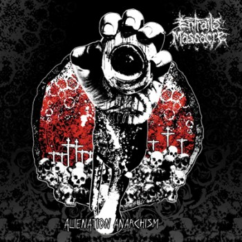 ENTRAILS MASSACRE - Alienation Anarchism 6""