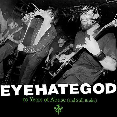 EYEHATEGOD - 10 Years Of Abuse (And Still Broke) 2 x LP (Green / Black Splatter)