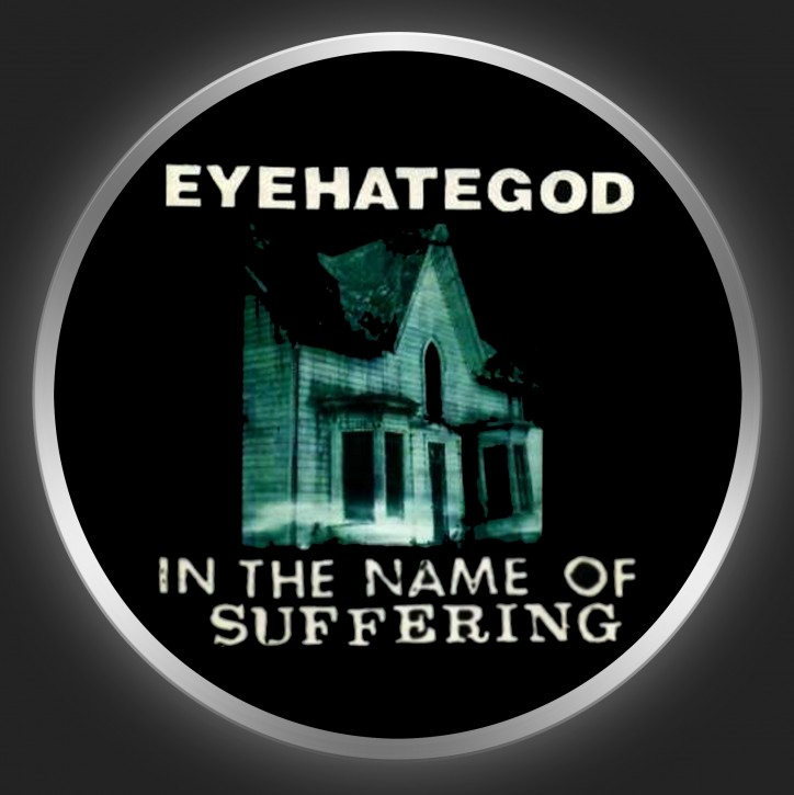 EYEHATEGOD - In The Name Of Suffering Button
