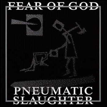 FEAR OF GOD - Pneumatic Slaughter (Extended) LP