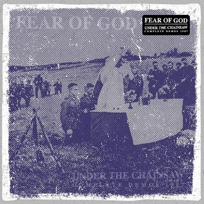 FEAR OF GOD - Under The Chainsaw (Complete Demos 1987) LP