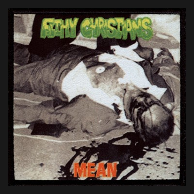 FILTHY CHRISTIANS - Mean Patch