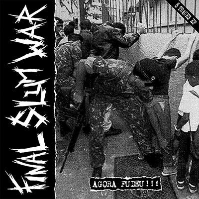 FINAL SLUM WAR - Agora Fudeu !!! LP