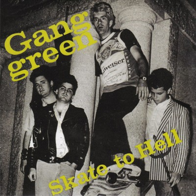 GANG GREEN - Skate To Hell EP