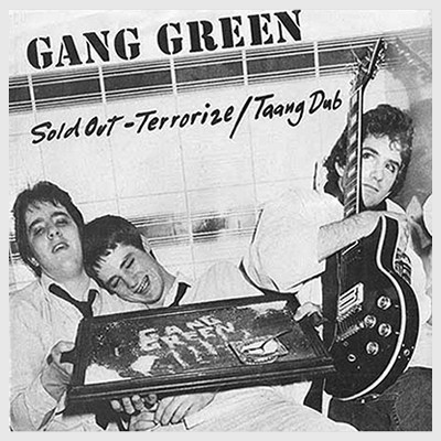 GANG GREEN - Sold Out / Terrorize EP