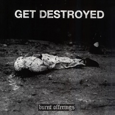 GET DESTROYED - Burnt Offerings EP