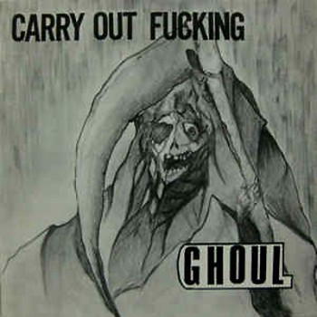 GHOUL - Carry Out Fucking EP
