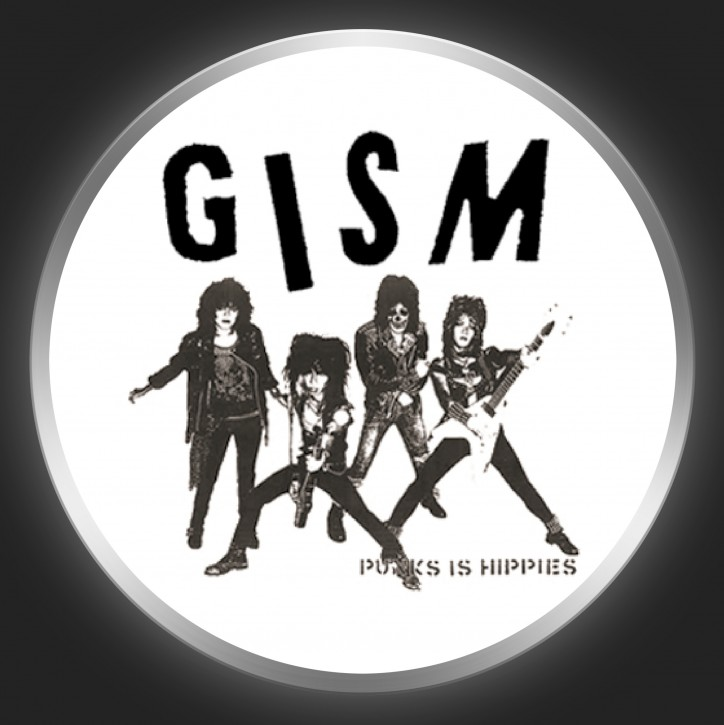 G.I.S.M. - Punks Is Hippies Button