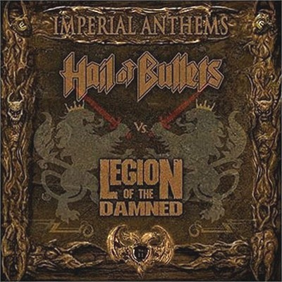 HAIL OF BULLETS / LEGION OF THE DAMNED - Split EP