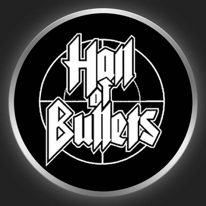 HAIL OF BULLETS - White Logo 2 On Black Button