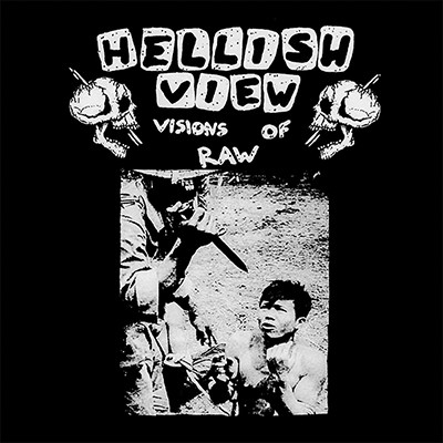 HELLISH VIEW - Visions Of Raw LP